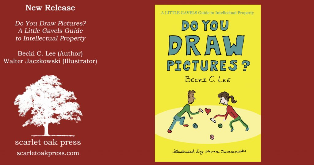 Do You Draw Pictures?: A Little Gavels Guide to Intellectual Property,  Becki C. Lee