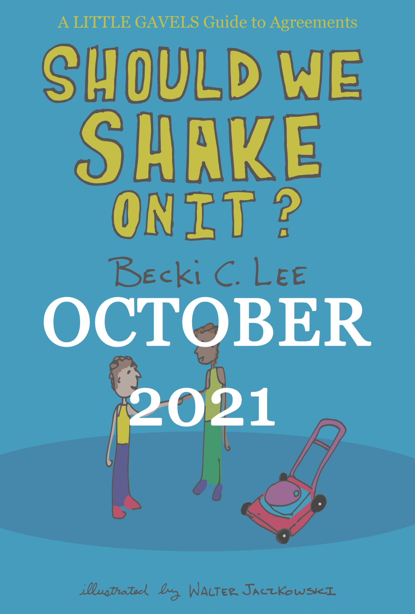 Should We Shake On It A Little Gavels Guide to Agreements October 2021